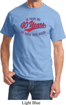 Mens Birthday Shirt Took Me 40 Years Tee T-Shirt
