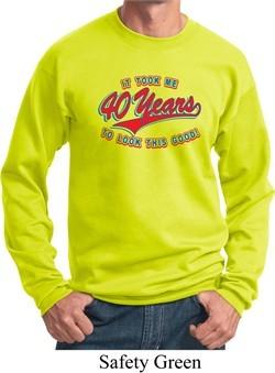 Mens Birthday Sweatshirt Took Me 40 Years Sweat Shirt