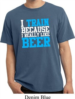 Mens Fitness Shirt I Train For Beer Pigment Dyed Tee T-Shirt