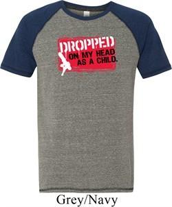 Mens Funny Shirt Dropped On My Head Tri Blend Tee T-Shirt