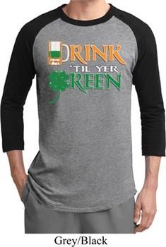 Mens St Patrick's Day Shirt Drink Til Yer Green Raglan Tee T-Shirt