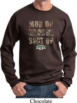 Mossy Oak Mud Up or Shut Up Sweatshirt