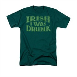 St. Patrick's Day Shirt Irish I Was Drunk Adult Hunter Green Tee T-Shirt