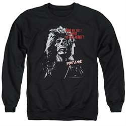 They Live  Sweatshirt Who are They? Adult Black Sweat Shirt