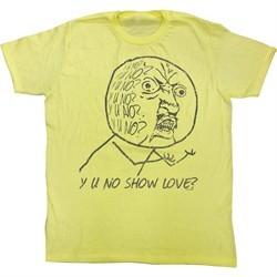Y U NO Shirt No Love Adult Yellow Tee T-Shirt