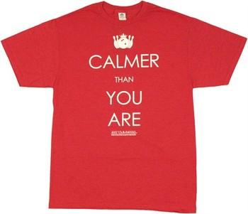 Big Lebowski Walter Calmer than You Are T-Shirt Sheer
