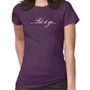 let it go Women's T-Shirt