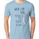 """""""When I am King, you will be first against the wall."""" Radiohead - Dark Unisex T-Shirt"""