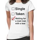 SINGLE TAKEN MAD MAN WITH A BOX Women's T-Shirt