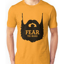 Fear The Beard Tee Shirt by Fear The Beard Unisex T-Shirt