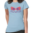 You're Just As Sane As I Am Women's T-Shirt