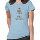 Keep Calm and Bake Cookies Women's T-Shirt