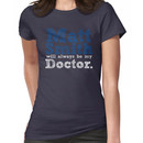 Matt Smith Will Always Be My Doctor Women's T-Shirt