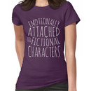 emotionally attached to fictional characters #white Women's T-Shirt