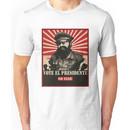 Vote El Presidente! Or else... Unisex T-Shirt