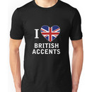 I Love British Accents (Black Text ) Unisex T-Shirt