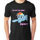 Seriously, you don't like ponies? Unisex T-Shirt