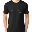 That's What She Said(Alt) Unisex T-Shirt