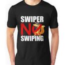 Swiper No Swiping for dark colors Unisex T-Shirt