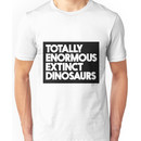 Totally Enormous Extinct Dinosaurs Unisex T-Shirt