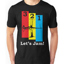 3, 2, 1, Let's Jam! Unisex T-Shirt