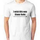 'I wish this was Stana Katic ?' BLACK Unisex T-Shirt
