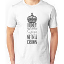 """""""Honey you should see me in a crown"""" Moriarty quote from Sherlock (BBC) Unisex T-Shirt"""