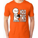 Here Hold This Unisex T-Shirt