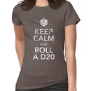 Keep Calm and Roll a D20 (White Text) Women's T-Shirt