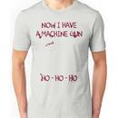 Die Hard: Now I have a machine gun Ho Ho Ho Unisex T-Shirt