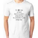 I's tap that Unisex T-Shirt