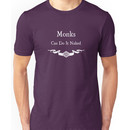 Monks can do it naked (For Dark Shirts) Unisex T-Shirt