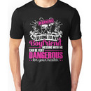 warning i belong to my boyfriend messing with me can be very dangerous for yourr heal Unisex T-Shirt