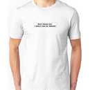 Dont blame me I didn't  vote for Abbott! Unisex T-Shirt