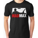 Mad Man Max Unisex T-Shirt