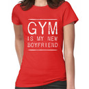 Gym is my new boyfriend Women's T-Shirt