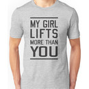 My girl lifts more than you Unisex T-Shirt