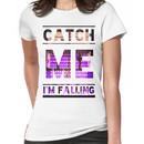 Catch Me I'm Falling Women's T-Shirt