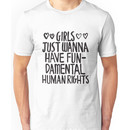 Girls Just Wanna Have Fun(damental Human Rights) Unisex T-Shirt