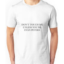 don't touch me unless you're evan peters Unisex T-Shirt