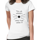 The Cat Whiskers Come From Within <3 Women's T-Shirt