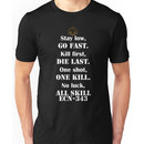 Stay low, go fast. Unisex T-Shirt