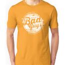Lets be Bad Guys Unisex T-Shirt