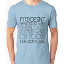 """""""If it doesn't have to do with Sherlock, Doctor Who or food then I don't care."""" - Slo Unisex T-Shirt"""
