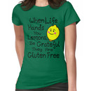 When Life Hands You Lemons, Be Grateful They Are Gluten Free Women's T-Shirt