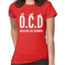 OCD. Obsessive Cat Disorder Women's T-Shirt