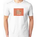The Eric Andre Show T-Shirt/Sweatshirt Unisex T-Shirt