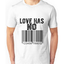 Love Has No Label  Unisex T-Shirt