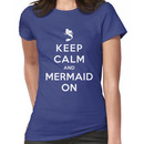 Keep Calm and Mermaid On (dark shirt) Women's T-Shirt