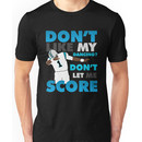 Don't like my dancing? Unisex T-Shirt